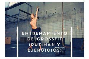 entrenamiento de crossfit (rutinas y ejercicios)