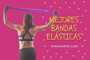 MEJORES BANDAS ELÁSTICAS